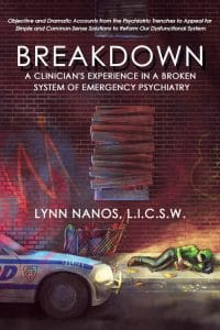 , Breakdown: A Clinicians Experience in a Broken System of Emergency Psychiatry